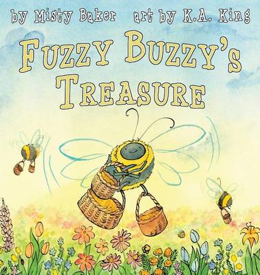 Fuzzy Buzzy's Treasure by Misty Baker