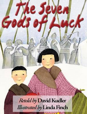 The Seven Gods of Luck A Japanese Tale by David Kudler