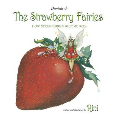 Danielle & the Strawberry Fairies by Rini Ziegler