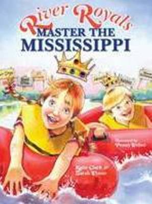 River Royals Master the Mississippi by Sarah Wynne