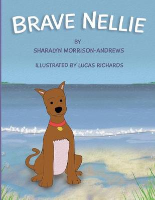 Brave Nellie by Sharalyn Morrison-Andrews