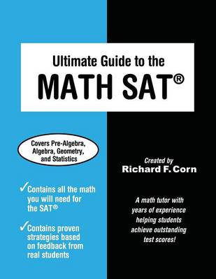 Ultimate Guide to the Math SAT by Richard F Corn