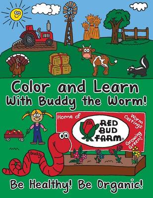 Color and Learn with Buddy the Worm! by Red Bud Farm