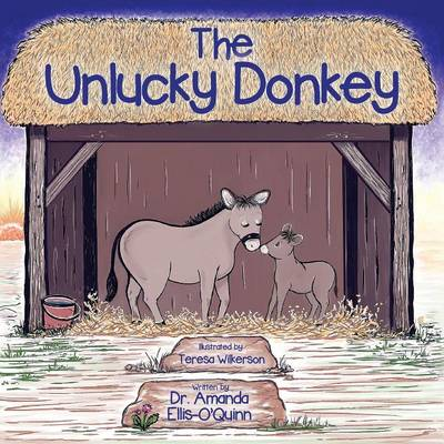 The Unlucky Donkey by Dr Amanda Ellis-O'Quinn