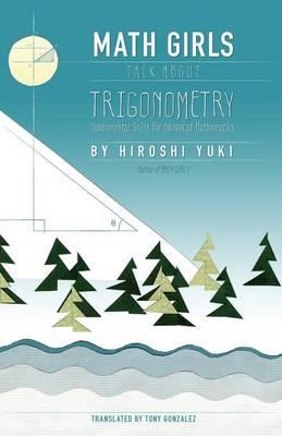 Math Girls Talk about Trigonometry by Hiroshi Yuki