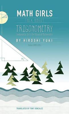Math Girls Talk about Trigonometry by Hiroshi Yuki