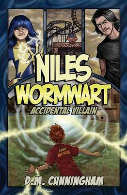 Niles Wormwart, Accidental Villain by D. M. Cunningham