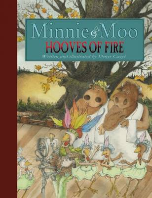 Minnie and Moo: Hooves of Fire by Denys Cazet