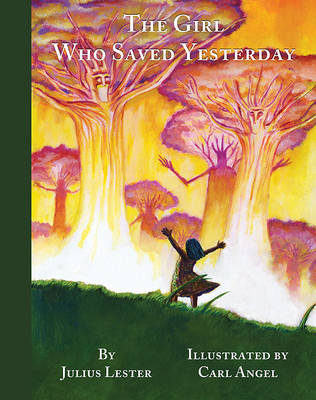 The Girl Who Saved Yesterday by Julius Lester