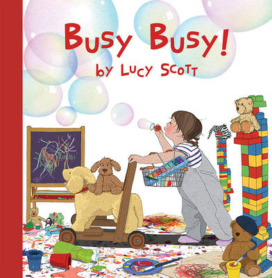 Busy Busy by Lucy Scott