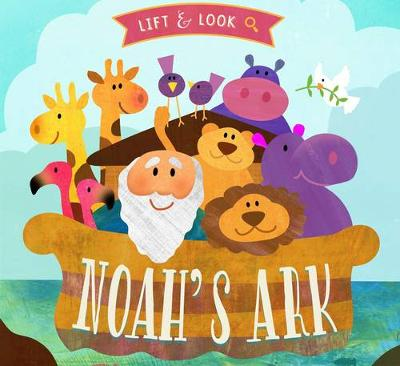 Noah's Ark A Lift and Look Book by