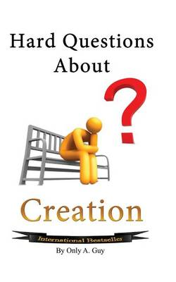 Hard Questions about Creation by Only a Guy