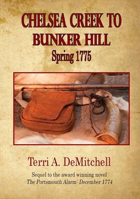Chelsea Creek to Bunker Hill Spring 1775 by Terri Demitchell