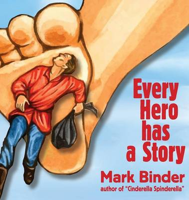 Every Hero Has a Story by Mark Binder