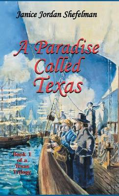 A Paradise Called Texas by Janice Jordan Shefelman