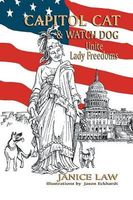 Capitol Cat & Watch Dog Unite Lady Freedoms by Janice Law
