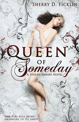 Queen of Someday by Sherry Ficklin