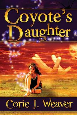 Coyote's Daughter by Corie J Weaver