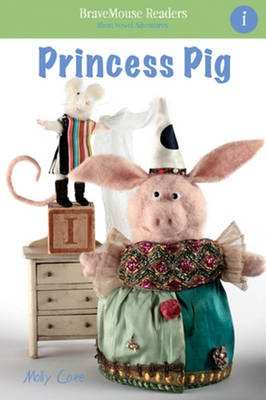 Princess Pig A Short Vowel Adventure by Molly Coxe