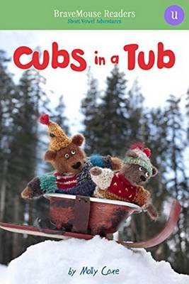 Cubs in a Tub Short Vowel Adventures by Molly Coxe