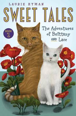 Sweet Tales Book 2 The Adventures of Brittany and Lace by Laurie Hyman