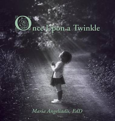 Once Upon a Twinkle by Maria Angeliadis