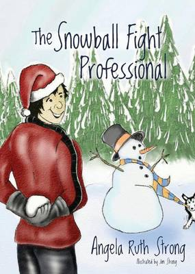 The Snowball Fight Professional by Angela Ruth Strong