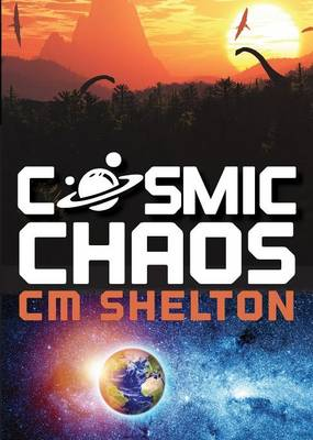 Cosmic Chaos by C M Shelton