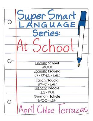 Super Smart Language Series At School by April Chloe Terrazas