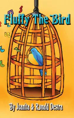 Fluffy the Bird by Ronald Destra, Juanita Destra