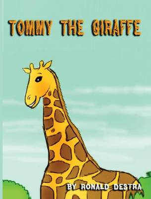 Tommy the Giraffe by Ronald Destra