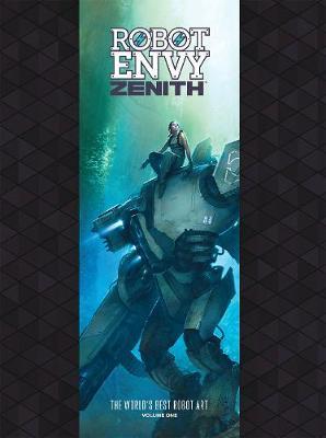 Robot Envy Zenith by Dave Pasciuto, Dave Pasciuto, Steve Talkowski