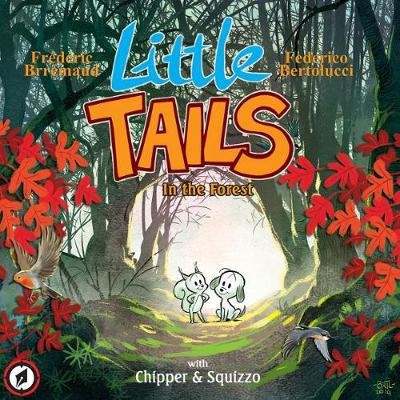 Little Tails in the Forest by Frederic Brremaud, Federico Bertolucci
