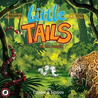 Little Tails in the Jungle by Federico Bertolucci, Frederic Brremaud