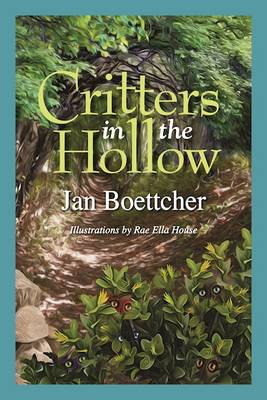 Critters in the Hollow by Jan Boettcher