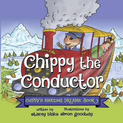 Chippy the Conductor - Book 4 Chippy's Amazing Dreams by Stacey Blake
