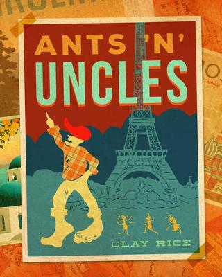 Ants 'N Uncles by Clay Rice