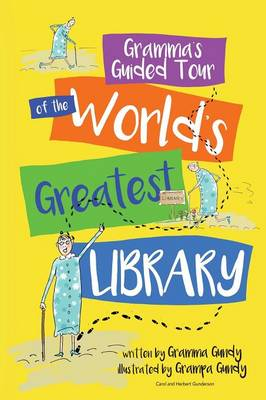Gramma's Guided Tour of the World's Greatest Library by Carol Gramma Gunderson