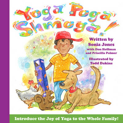 Yoga Poga Shmoga! by Sonia Jones