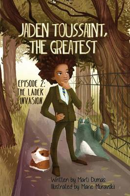 Jaden Toussaint, the Greatest Episode 2 The Ladek Invasion by Marti Dumas