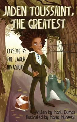Jaden Toussaint, the Greatest Episode 2 The Ladek Invasion by Marti Dumas