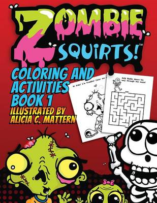 Zombie Squirts Activity Book by Alicia C Mattern