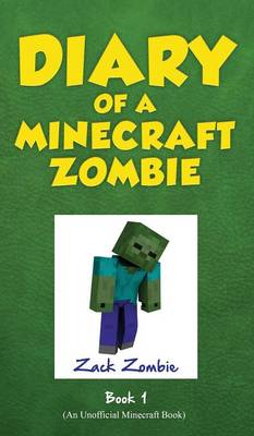 Diary of a Minecraft Zombie, Book 1 A Scare of a Dare by Zack Zombie