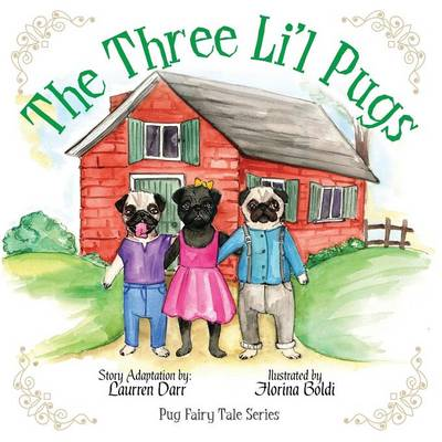 The Three Li'l Pugs by Laurren Darr