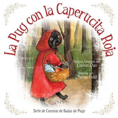 La Pug Con La Caperucita Roja by Laurren Darr