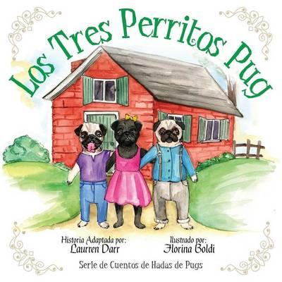 Los Tres Perritos Pug by Laurren Darr