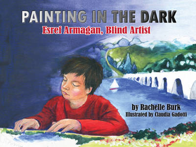 Esref Armagan, Blind Artist by Rachelle Burk