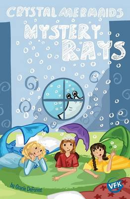 Crystal Mermaids - Mystery Rays by Gracie DeForest