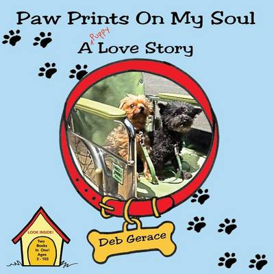 Paw Prints on My Soul by Deb Gerace