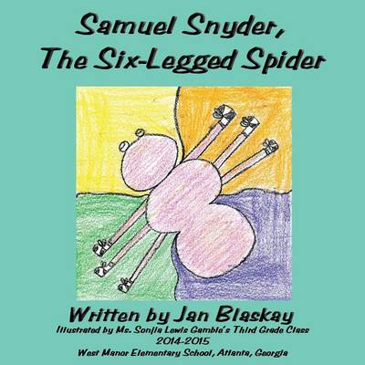 Samuel Snyder, the Six-Legged Spider by Jan Blaskay